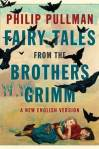 Cover image of Philip Pullman's Fairy Tales from the Brothers Grimm