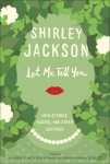 Cover image of Let Me Tell You by Shirley Jackson