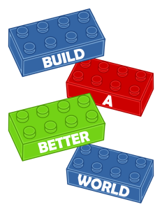 Lego blocks with the words Build A Better World